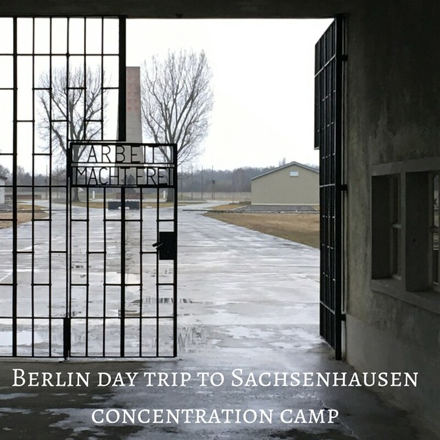 Berlin day trip to Sachsenhausen concentration camp