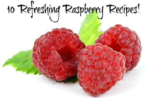10 Refreshing Raspberry Recipes!