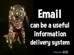 Email can be a useful information delivery service