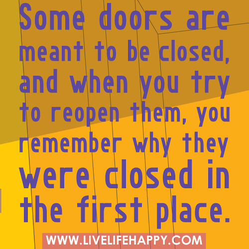 Some doors are meant to be closed, and when you try to reo…  Flickr - Photo ...