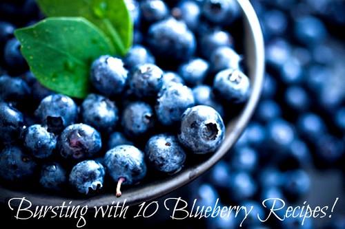 Bursting with 10 Blueberry Recipes!
