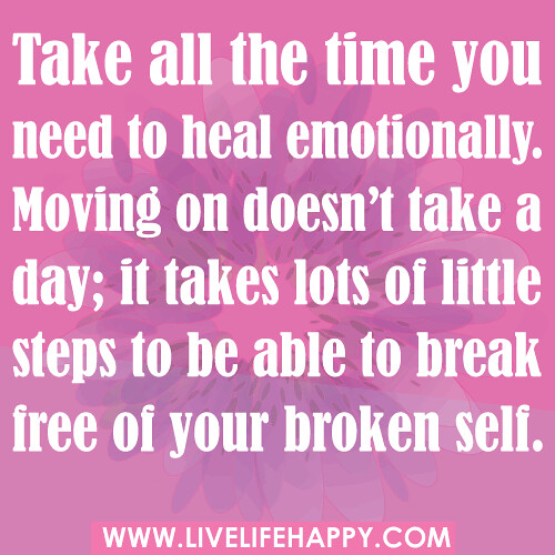 take all the time you need to heal emotionally moving on
