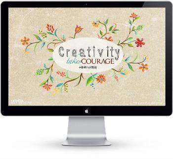 Creativity Takes Courage Desktop Wallpaper