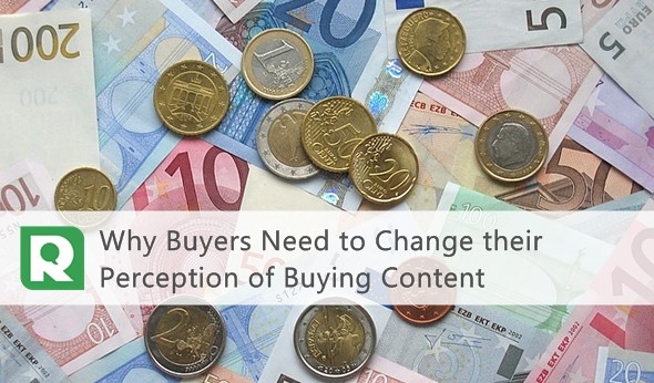 Why Buyers need to change their perception of buying content