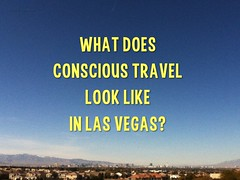 What does conscious travel look like in Las Vegas?
