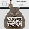 """I'm Sorry For What I Said When I Was Hungry"" Design of The Day @designbyhumans Check it out! http://goo.gl/lyhwH2 http://goo.gl/lyhwH2 http://goo.gl/lyhwH2 #tshirt #customtshirts #tshirtdesign#iphonecase #iphone6case #tee #graphictees #tshirts #tobiasfon"