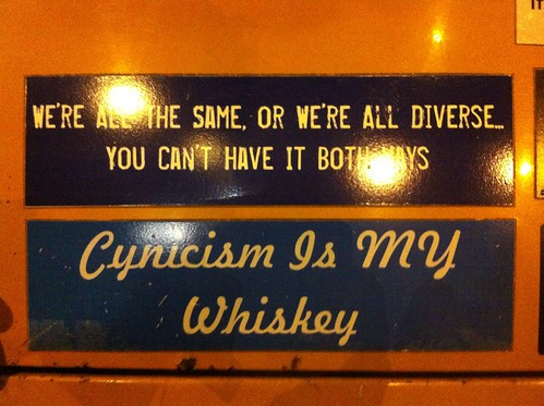 Cynicism is my whiskey