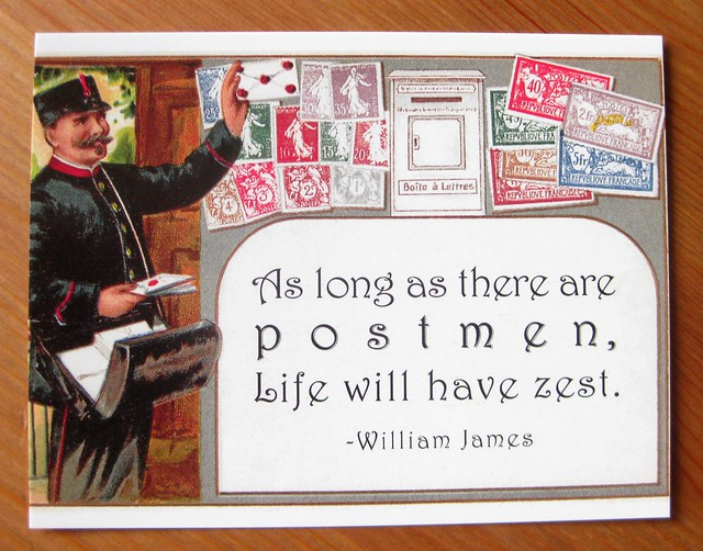 As long as there are postmen, life will have zest