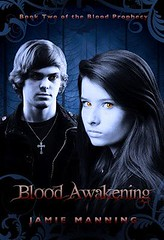 April 23rd 2013 by Pendrell Publishing              lood Awakening (Blood Prophecy #2) by Jamie Manning