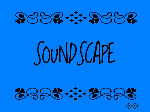 Buzzword Bingo: Soundscape = Combination of sounds that forms or arises from an immersive environment.