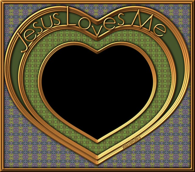 Jesus Loves Me Heart Valentine-or-any-time! digital use or printable frame 4 - digital creation by Mimi