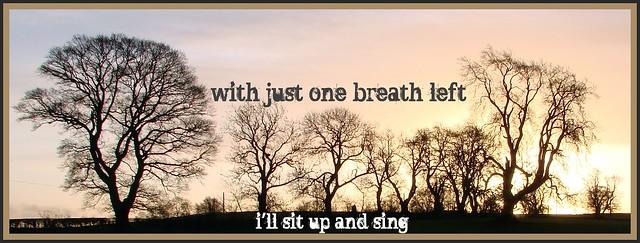 one breath left