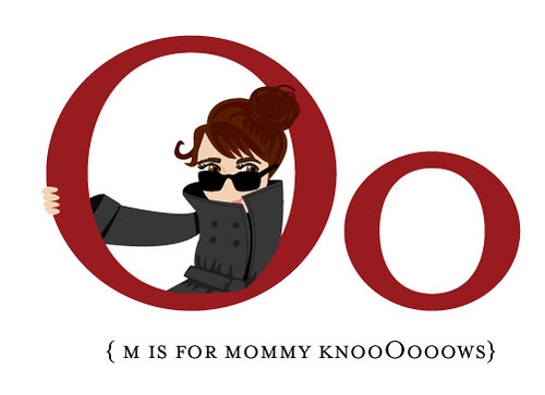 o is for mommyknows