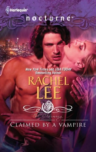 February 1st 2012 by Harlequin Nocturne                 Claimed by a Vampire (Harlequin Nocturne) by Rachel Lee