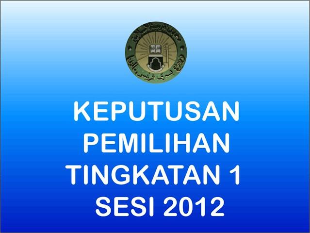 Keputusan Pemilihan Tingkatan 1 Sesi 2012