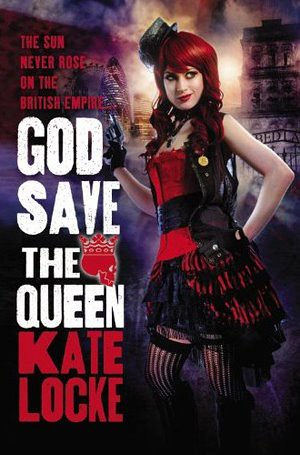July 3rd 2012 by Orbit                 God Save the Queen (The Immortal Empire) by Kate Locke