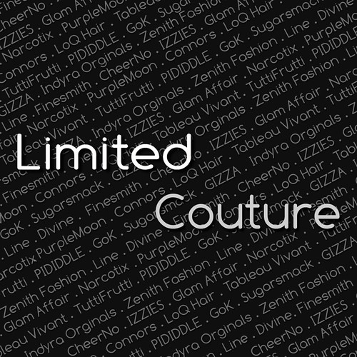 Limited Couture. Cooming Soon...