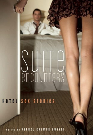 Suite Encounters: Hotel Sex Stories Introduction: Sex Magic (see below)