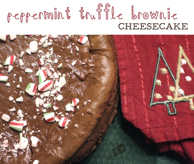 Peppermint Truffle Brownie Cheesecake