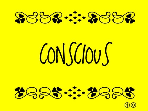 Buzzword Bingo: Conscious = Being aware of one's surroundings and actions #buzzwordbingo