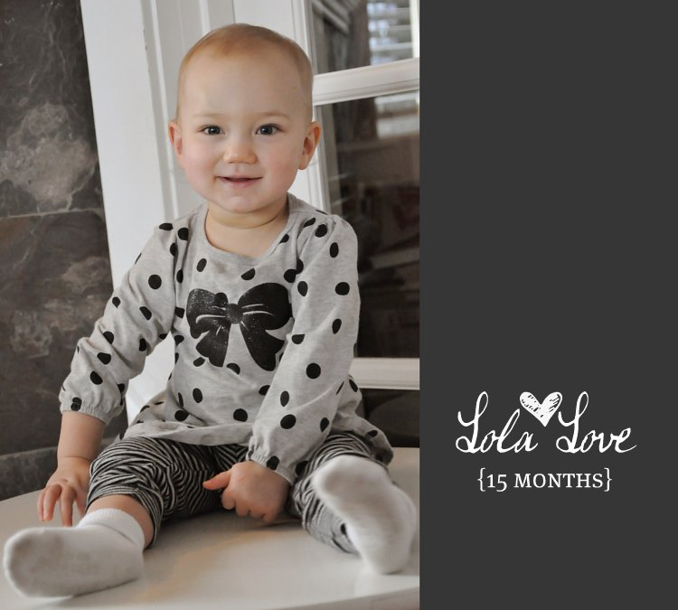 Lola Love 15 months