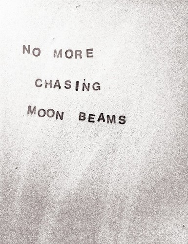 No more chasing moon beams by willy ollero*
