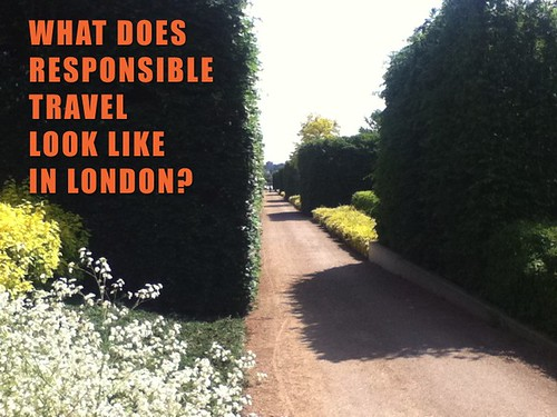 What does responsible travel look like in London?