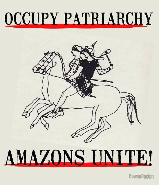Occupy Patriarchy - Amazons Unite