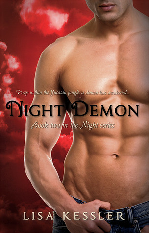 2012 by Entangled Publishing         Night Demon (The Night Series #2) by Lisa Kessler