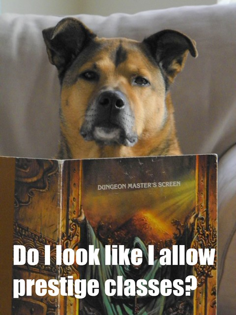 DM Dog - Old School Dog is not down with Prestige Classes