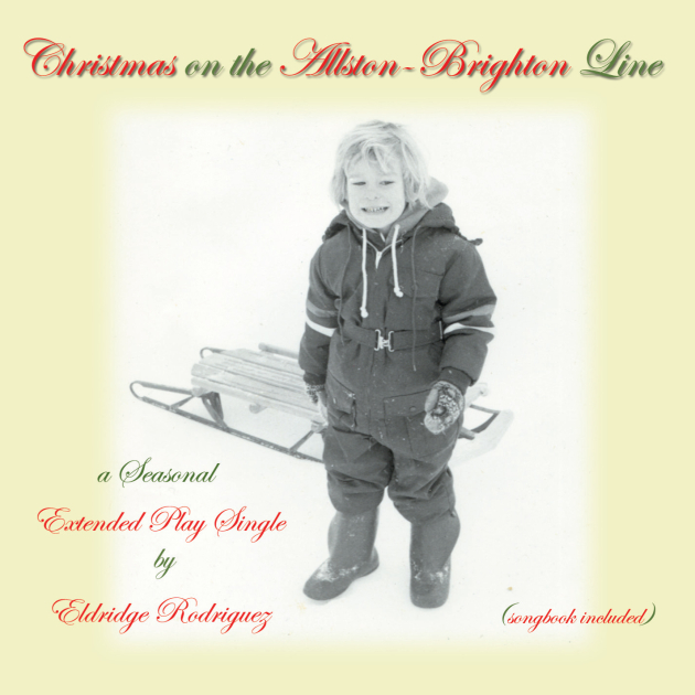 Eldridge Rodriguez -- Christmas On The Allston-Brighton Line