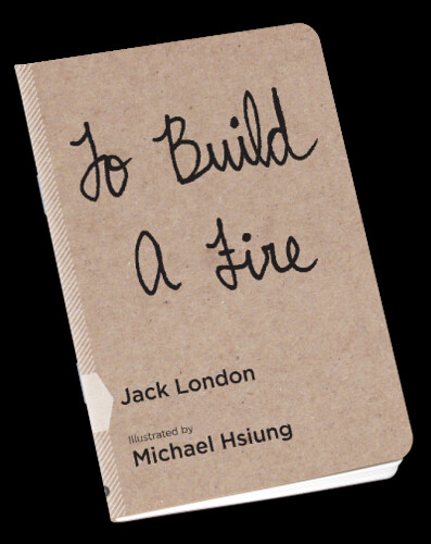 From Scout Books 'To Build A Fire' by Jack London by Michael C. Hsiung