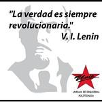 """La verdad es siempre revolucionaria."" V.I. Lenin"