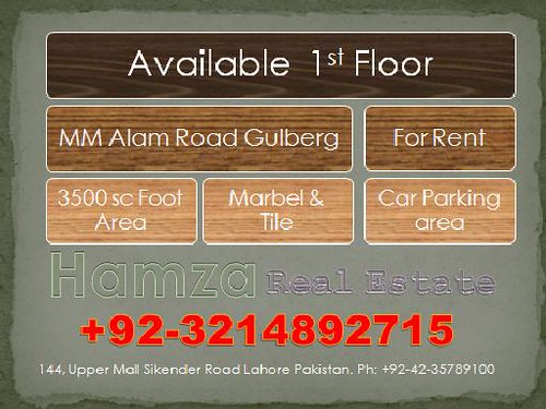 Available 1st Floor MMAlam Road Gulberg for Rent 3500Sft Area Marble & Tile Car Parking Hamza Real Estate 144, Upper Mall Lhaore Cantt Pakistan 03214892715 03004754057 bank alhabib habib askeri islami