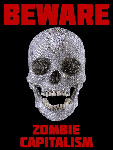 Beware zombie capitalism by Teacher Dude's BBQ