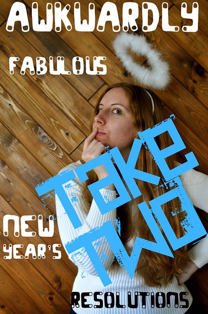 Awkwardly Fabulous New Year's Resolutions