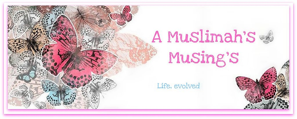 A Muslimah's Musing's