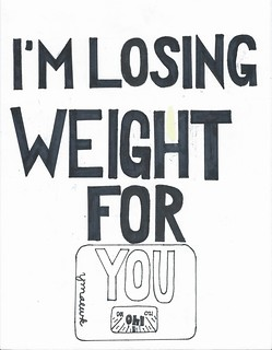 i'm losing weight for you
