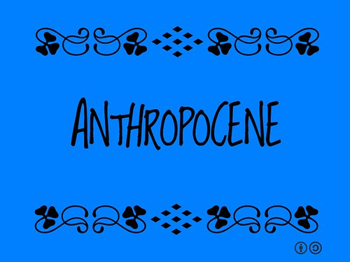 Buzzword Bingo: Anthropocene = Geologic term that serves to mark the evidence and extent of human activities that have had a significant global impact on the Earth's ecosystems #buzzwordbingo