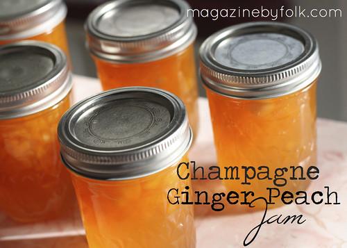 Champagne Ginger Peach Jam - recipe via FOLK