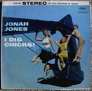 Jonah Jones / I Dig Chicks