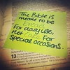 The Bible is meant to be bread for daily use not cake for special occasions. #bible #dailyscripture #thinkaboutit by monicoperez