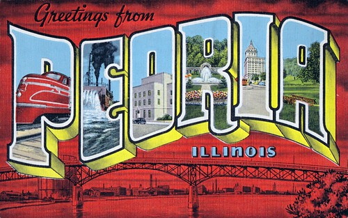 Greetings from Peoria, Illinois