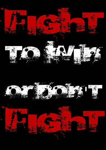 Fight to win or don't fight. by Teacher Dude's BBQ