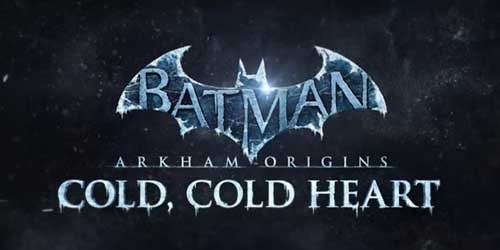Batman Arkham Origins – Cold Cold Heart is now out