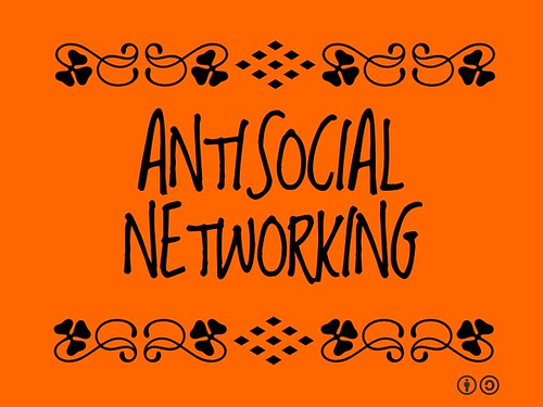 Buzzword Bingo: Antisocial Networking = Presence on the social web but never actually communicating to anybody after establishing an account #buzzwordbingo