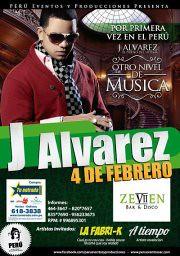 Sab 04 Feb - J Alvarez... El Dueño del Sistema - Zeviien Disco & Bar