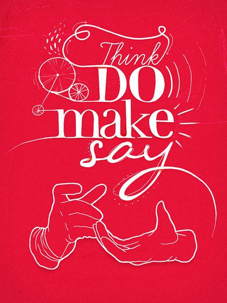think do make say by tigarbuba