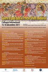Colloque international : Guerre et paix dans le Proche-Orient médiéval, Xe-XVe siècles Histoire, archéologie et anthropologie (Le Caire, 15-18 décembre 2011)