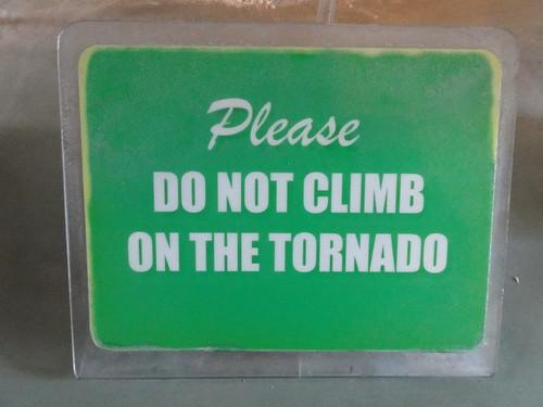 Please do not climb on the tornado